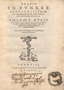 Oratio in funere [...] Salome ducis Munsterbergi et Olssenii in Silesia, comitis & liberae baronissae a Turri [...] / [Marius Pictorius Utinensis] ; Huic accessere naeniae tam Latinae quam Italicae insignium poetarum.