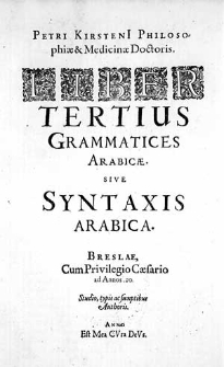 Petri Kirsteni[i] [...] Liber tertius Grammatices Arabicae sive syntaxis Arabica.