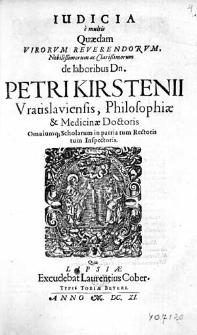 Iudicia e multis quaedam virorum reverendorum [...] de laboribus Dn. Petri Kirstenii [...].