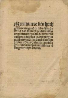 Sermones des hochgeleerten [...] doctoris Johannis Thaulerii [...] die da weissend auff den nächesten waren Weg im Gaist zu wanderen durch überswebendenn syn. Von Latein in Teuetsch gewendt manchem Menschenn zu saliger Fruchtbarkaitt.