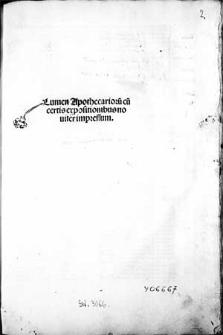 Lumen apothecariorum : cum certis expositionibus.