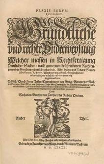 Praxis rerum criminalium : Gründtliche und rechte Underweysung, welcher massen in Rechtfertigung peinlicher Sachen [...] ordentlich zu handeln [...] / Erstlich durch [...] Josten Dammhouder [...] Lateinisch beschriben ; jetzt aber [...] in hoch teutsche Sprach [...] verwandelt und an vielen Orten [...] etwas kürtzer eyngezogen durch Michaelem Beuther [...] Ander Theil.