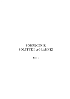 Podręcznik polityki agrarnej. T. 1