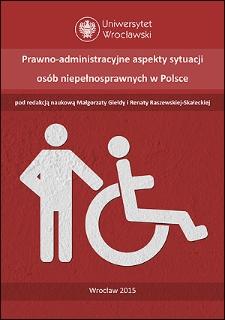 Prawno-administracyjne aspekty sytuacji osób niepełnosprawnych w Polsce