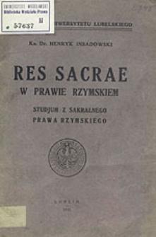 Res sacrae w prawie rzymskiem : studjum z sakralnego prawa rzymskiego
