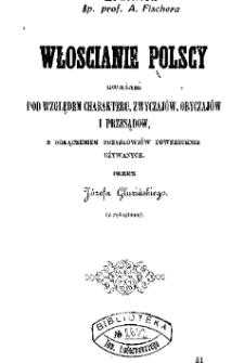 Włoscianie polscy uważani pod względem charakteru, zwyczajów, obyczajów i przesądów, z dołączeniem przysłowiów powszechnie używanych