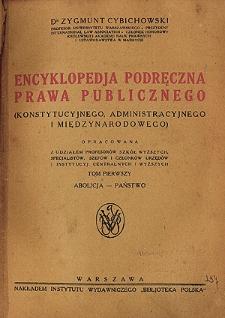 Encyklopedja podręczna prawa publicznego (konstytucyjnego, administracyjnego i międzynarodowego). T. 1, Abolicja - państwo
