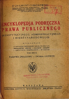 Encyklopedja podręczna prawa publicznego (konstytucyjnego, administracyjnego i międzynarodowego). T. 2, Państwo związkowe - źródła lecznicze