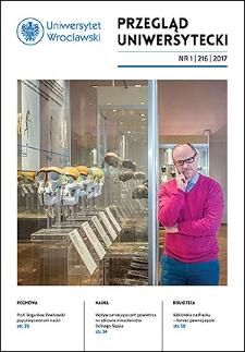 Przegląd Uniwersytecki (Wrocław) R.23 Nr 1 (216) 2017