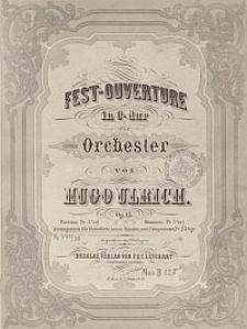 Fest-Ouvertüre in C-dur [...] Op. 15. Arrangement für Pianoforte zu vier Händen vom Componisten