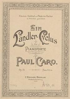 Ein Ländler-Cyclus für Pianoforte [...] Op. 21