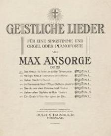 Das Kreuz [z cyklu:] Geistliche Lieder : für eine Singstimme und Orgel oder Pianoforte : Op. 23, No. 1