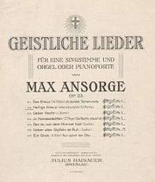 Heiligs Kreutz [z cyklu:] Geistliche Lieder : für eine Singstimme und Orgel oder Pianoforte : Op. 23, No. 2