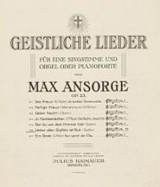 Ueber allen Gipfeln is Ruh [z cyklu:] Geistliche Lieder : für eine Singstimme und Orgel oder Pianoforte : Op. 23, No. 6