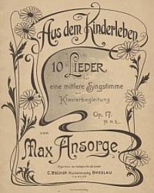 Aus dem Kinderleben : 10 Lieder für eine mittlere Singstimme mit Klavierbegleitung : Op. 17