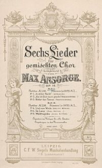 Sechs Lieder : für gemischten Chor : Op. 16 : H. 1