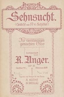 Sehnsucht für vierstimmigen gemischten Chor : Op. 21