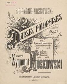 2 danses polonaises pour piano. No 1. Krakowiak melanholijny [!] (Cracovienne melancolique.) Op. 23a cop. 25; No 2. Mazurek (Mazurka.) Op. 23b cop. 50