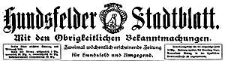 Hundsfelder Stadtblatt. Mit den Obrigkeitlichen Bekanntmachungen 1911-10-22 Jg. 7 Nr 85