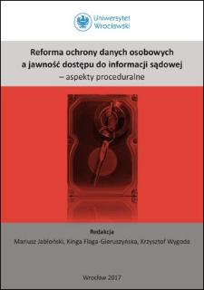Reforma ochrony danych osobowych ajawność dostępu do informacji sądowej – aspekty proceduralne