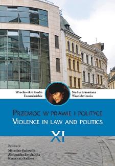 Wrocławskie Studia Erazmiańskie = Studia Erasmiana Wratislaviensia. 2017, 11. Przemoc w prawie i polityce