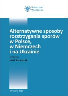 Alternatywne sposoby rozstrzygania sporów w Polsce, wNiemczech i na Ukrainie