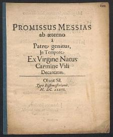 Promissus Messias ab aeterno â Patre genitus, In Tempore Ex Virgine Natus Carmine Vili Decantatus