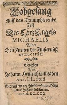 Lobgesang Auff das Triumphierende Fest des Ertz Engels Michaelis Wider Den Fürsten der Finsternüß den Lucifer