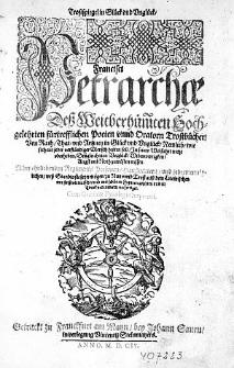 Trostspiegel in Glück und Unglück Francisci Petrarchae Trostbücher[...] / auß dem Lateinischen [...] verteutscht und mit schönen Figuren gezieret, und in Truck von newem verfertiget [...].