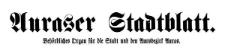 Auraser Stadtblatt. Behördliches Organ für die Stadt und den Amtsbezirk Auras 1921-08-13 [Jg. 16] Nr 33