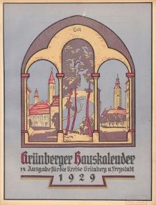 Grünberger Hauskalender: Heimatkalender für die Kreise Grünberg und Freystadt auf das Jahr 1929