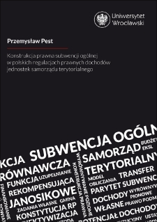 Konstrukcja prawna subwencji ogólnej w polskich regulacjach prawnych dochodów jednostek samorządu terytorialnego