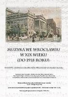 Muzyka we Wrocławiu w XIX wieku (do 1918 roku)