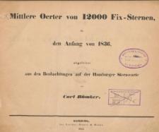 Mittlere Oerter von 12000 Fix-Sternen für den Afgang von 1836