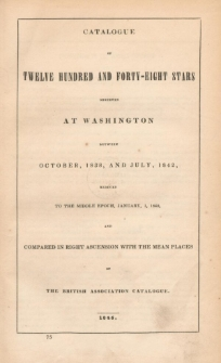 Catalogue of twelve hundred and forty-eight stars observed at Washington between October, 1838, and July, 1842, reduced to the Middle Epoch, January, 1, 1840, and compared in right ascension with the mean plsces of the British Association Catalogue