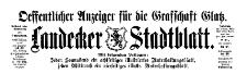 Landecker Stadtblatt. Oeffentlicher Anzeiger für Grafschaft Glatz. 1910-10-29 Jg. 37 Nr 86