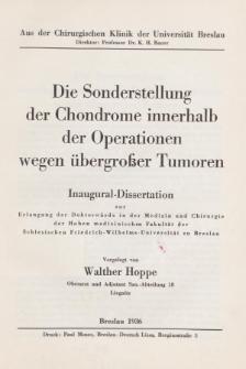 Die Sonderstellung der Chondrome innerhalb der Operationen wegen übergroßer Tumoren.