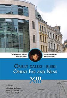Wrocławskie Studia Erazmiańskie = Studia Erasmiana Wratislaviensia. 2019, 13. Orient daleki i bliski = Orient far and near