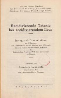 Recidivierende Tetanie bei recidivierendem Ileus.