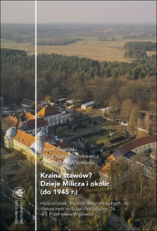 Kraina stawów? Dzieje Milicza i okolic (do 1945 r.)