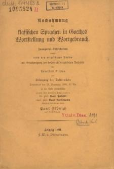 Nachahmung der klassischen Sprachen in Goethes Wortstellung und Wortgebrauch.