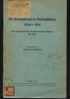 Die Franzosenzeit in Niederschlesien 1806-1815. Das Kriegstagebuch des Deutschwartenberger Pfarrers Karl Moser