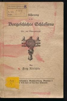 Einführung in die Vorgeschichte Schlesiens. Für den Schulgebrauch