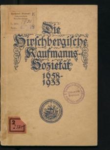 Die Hirschbergische Kaufmanns-Sozietät 1658-1933. Ein Ausschnitt aus der Wirtschaftsgeschichte des Hirschberger Tales. Dargestellt zur Feier des 275jährigen Bestehens der Sozietät
