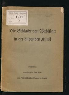 Schlacht von Wahlstatt in der bildenden Kunst. Ausstellung veranstaltet im April 1941 vom Niederschlesien Museum zu Liegnitz