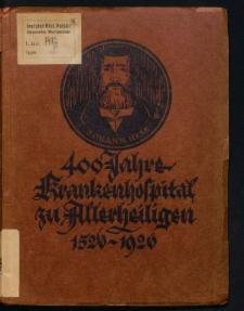 Das städtische Kranken-Hospital zu Allerheiligen (Domus omnium sanctorum) zu Breslau 1526-1926