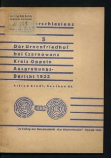 Der Urnenfriedhof bei Czarnowanz Kreis Oppeln. Ausgrabungsbericht 1922,
