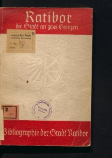 Ratibor und das Ratiborer Land im Schrifttum der Jahrhunderte. Ein Literaturnachweis