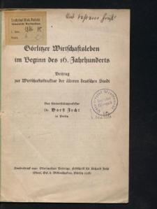 Görlitzer Wirtschaftsleben im Beginn des 16. Jahrhunderts. Beitrag zur Wirtschaftsstruktur der älteren deutschen Stadt