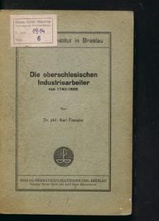 Die oberschlesischen Industriearbeiter von 1740-1886
